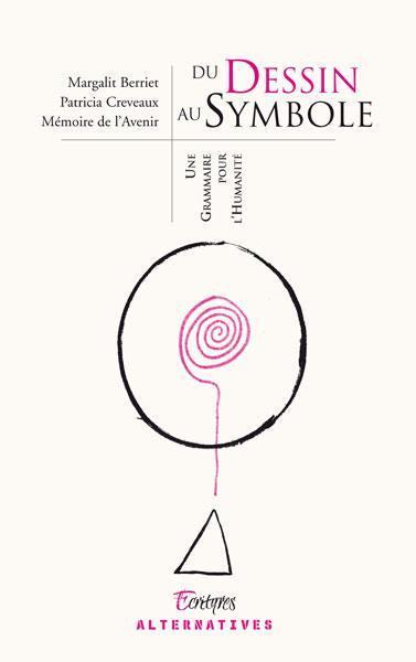 Du dessin au symbole ; une grammaire pour l'humanité