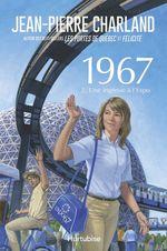 Vente Livre Numérique : 1967 T2 - Une ingénue à l'Expo  - Jean-Pierre Charland