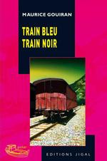 Couverture de Train bleu, train noir