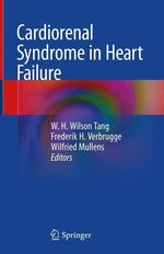 Cardiorenal Syndrome in Heart Failure  - Frederik H. Verbrugge - Wilfried Mullens - W. H. Wilson Tang