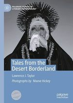 Tales from the Desert Borderland  - Lawrence J. Taylor