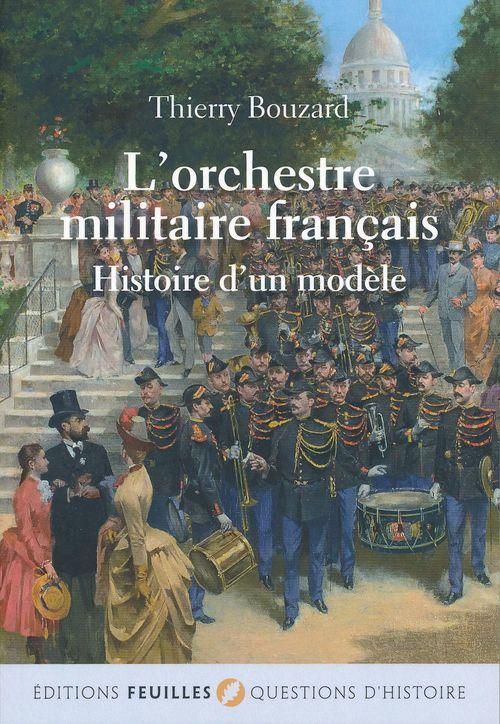 L'orchestre militaire français ; histoire d'un modèle