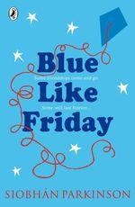 Vente Livre Numérique : Blue Like Friday  - Siobhan Parkinson