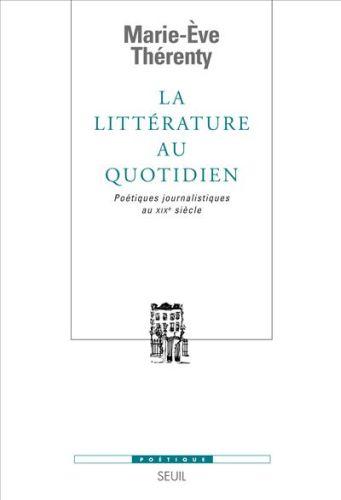 REVUE POETIQUE ; la littérature au quotidien ; poétiques journalistiques au XIX siècle