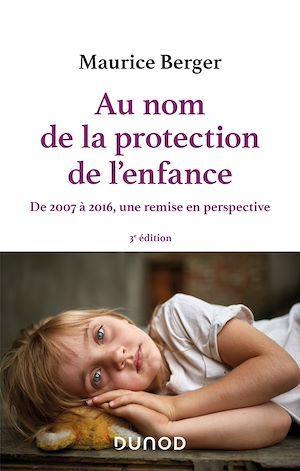 Au nom de la protection de l'enfance : de 2007 à 2016, une remise en perspective (3e édition)