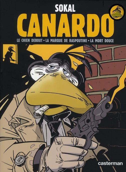 Canardo ; INTEGRALE VOL.1 ; le chien debout ; la marque de Raspoutine ; la mort douce