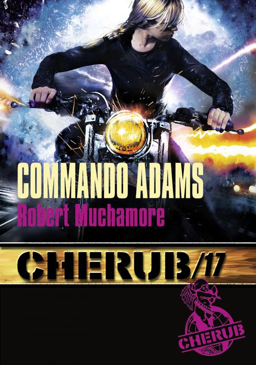 Cherub mission T.17 ; commando Adams