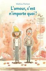 Vente Livre Numérique : L'amour c'est n'importe quoi  - Mathieu Pierloot