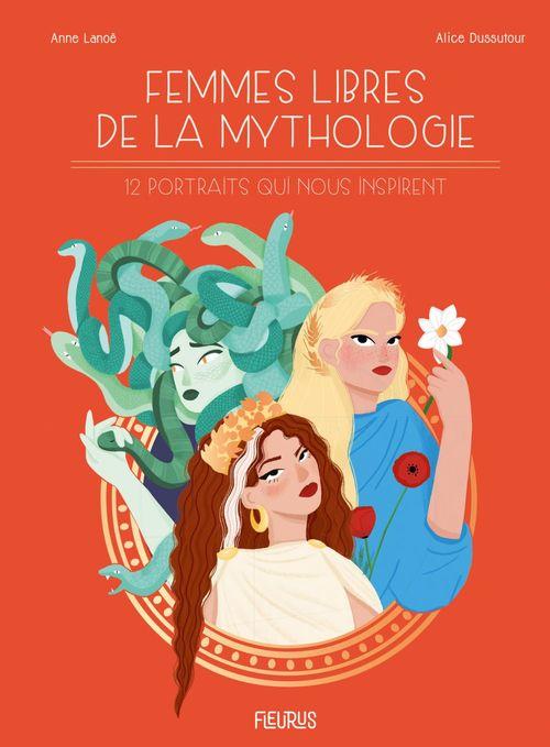 femmes libres de la mythologie ; 12 portraits qui nous inspirent