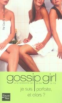 Gossip Girl N07 Je Suis Parfaite  Et Alors ?