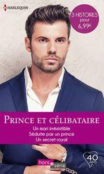 Vente Livre Numérique : Prince et célibataire  - Lynn Raye Harris - Cynthia Rutledge - Rebecca Winters