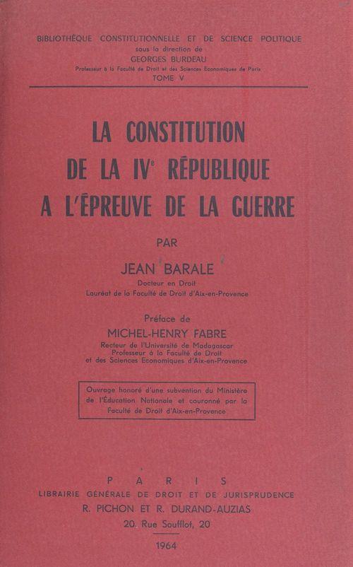 La constitution de la IVe République à l'épreuve de la guerre