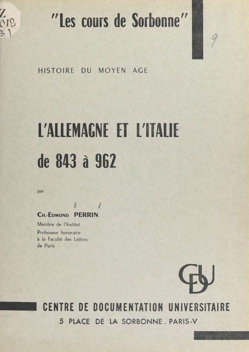 L'Allemagne et l'Italie de 843 à 962  - Charles-Edmond Perrin