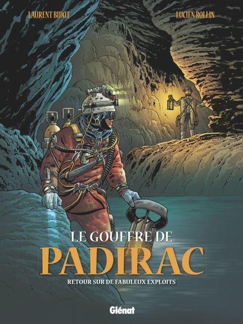 le gouffre de Padirac t.3 ; retour sur de fabuleux exploits