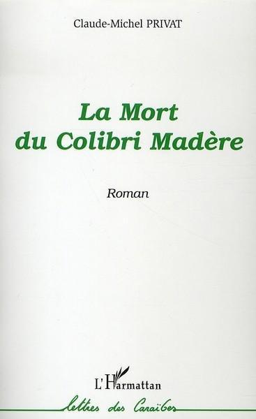 La mort du Colibri Madère