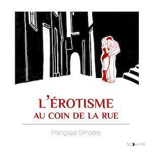 Vente AudioBook : L'érotisme au coin de la rue  - Françoise Simpère