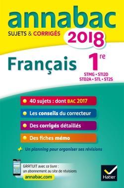 ANNABAC SUJETS & CORRIGES ; français ; 1ère STMG, STI2D, STD2A, STL, ST2S (édition 2018)