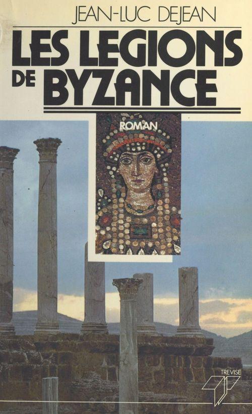 Les légions de Byzance