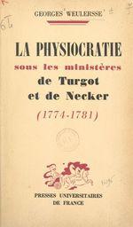 La physiocratie sous les ministères de Turgot et de Necker, 1774-1781
