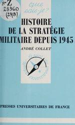 Vente Livre Numérique : Histoire de la stratégie militaire depuis 1945  - André Collet