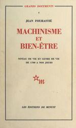 Vente Livre Numérique : Machinisme et bien-être : niveau de vie et genre de vie de 1700 à nos jours  - Jean Fourastié