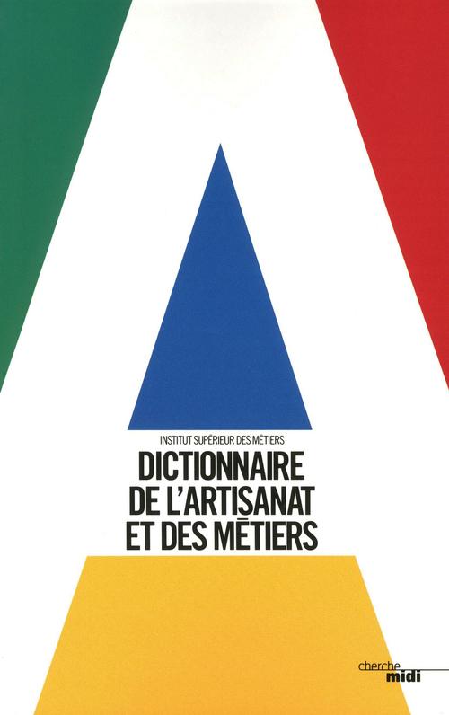 Dictionnaire de l'artisanat et des métiers