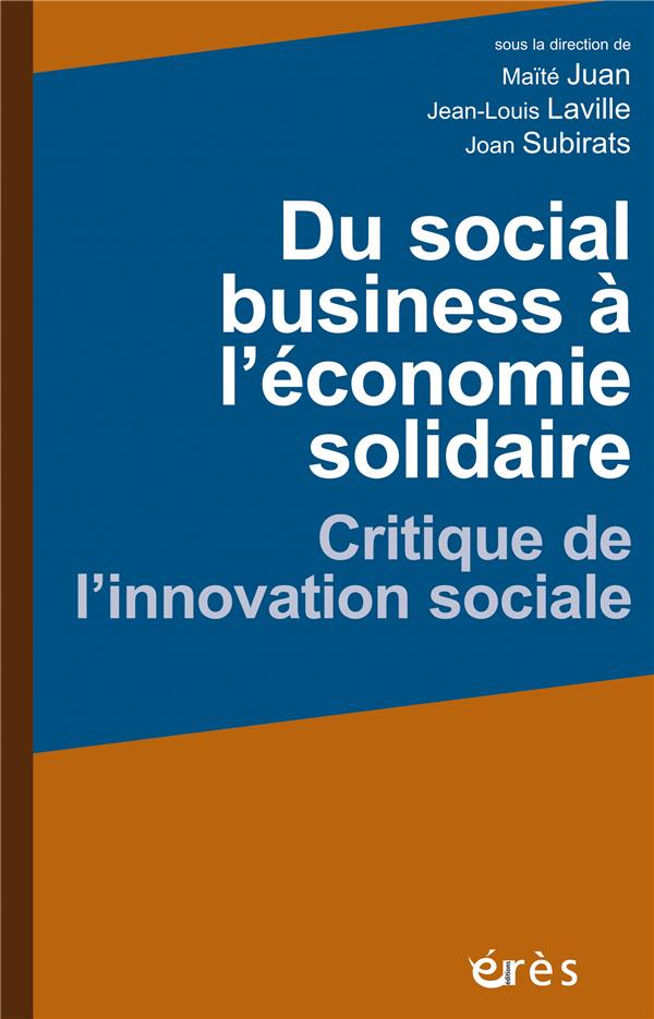 Du social business à l'économie solidaire ; critique de l'innovation sociale