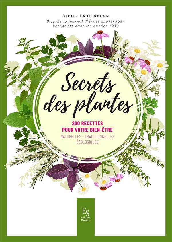 Secrets des plantes ; 200 recettes pour votre bien-être
