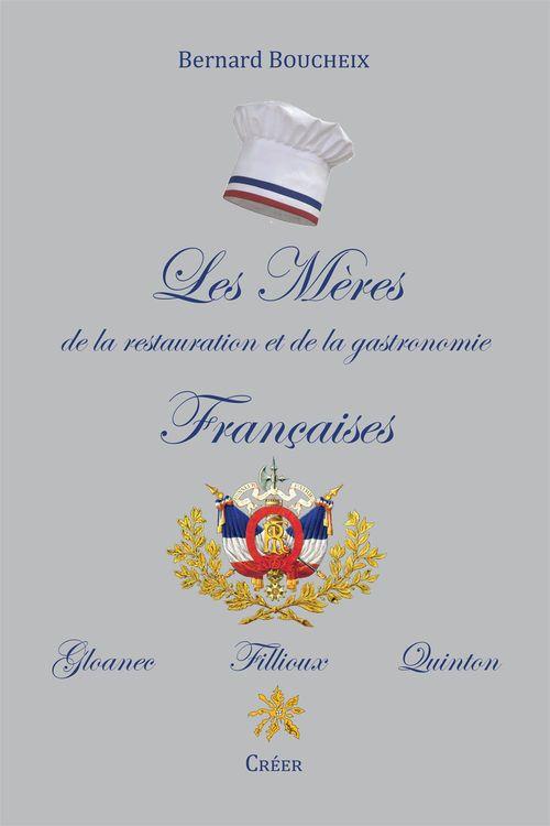 Les mères de la restauration et de la gastronomie françaises