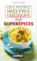 Vente EBooks : Mes petites recettes magiques aux superépices  - Carole Garnier