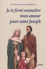 JE TE FERAI CONNAITRE MON AMOUR POUR SAINT JOSEPH