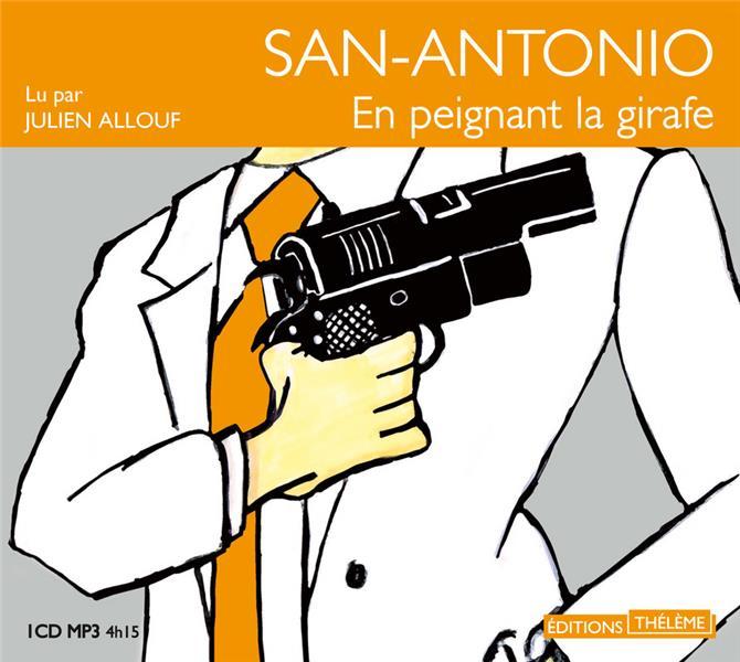 San-Antonio ; en peignant la girafe