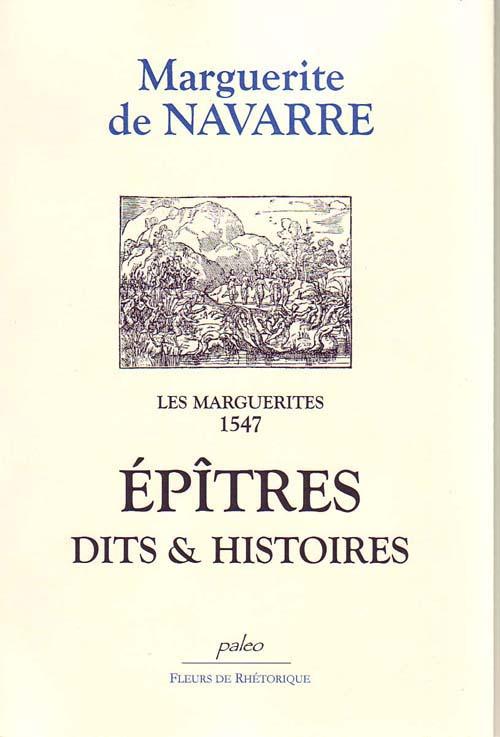 Les marguerites 1547 ; épîtres, dits et histoires