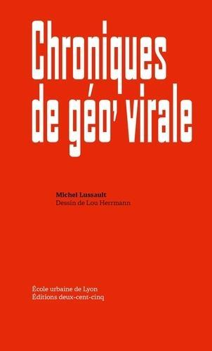 Michel lussault chroniques de geo'virale /francais