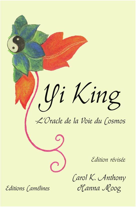 Yi King ; l'oracle de la voie du Cosmos