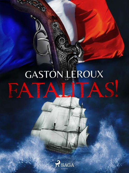 Vente EBooks : Fatalitas!  - Gaston Leroux 1868-1927