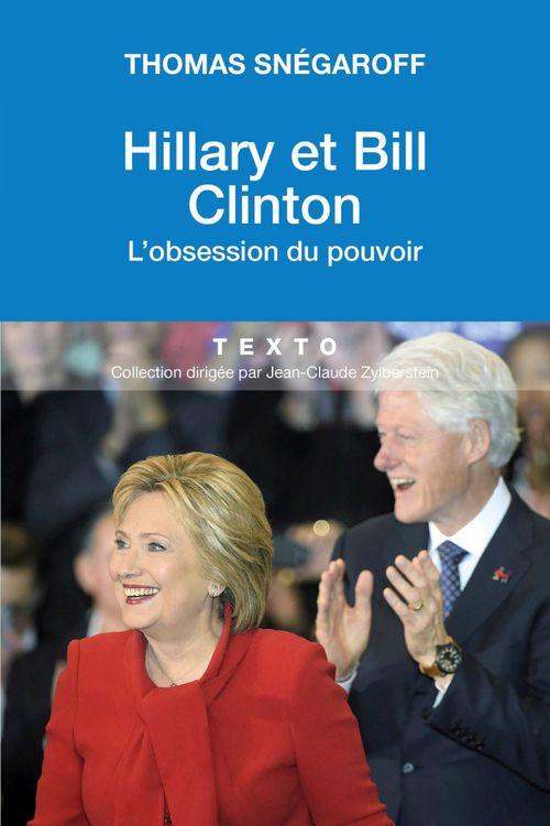 Bill et Hillary ; l'amour, l'ambition et le pouvoir, toujours à deux