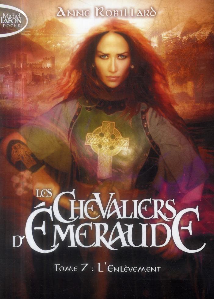 les chevaliers d'Emeraude t.7 ; l'enlèvement