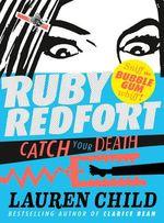 Vente Livre Numérique : Catch Your Death (Ruby Redfort, Book 3)  - Lauren Child