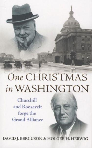 One Christmas in Washington ; Churchill and Roosevelt Forge the Grand Alliance