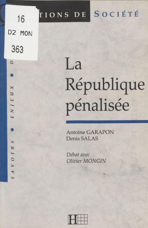Vente Livre Numérique : La République pénalisée  - Denis Salas  - Antoine GARAPON
