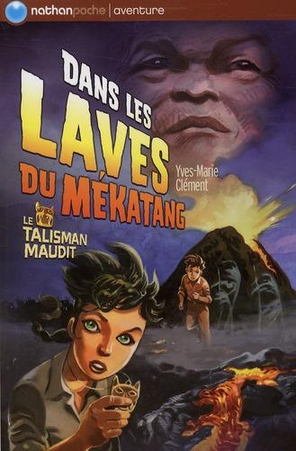 Dans les laves du Mékatang t.5 ; le talisman maudit