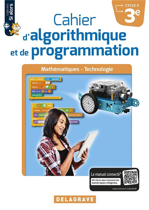 Mathématiques et technologie ; cahier d'algorithmique et de programmation ; 3e ; cahier élève