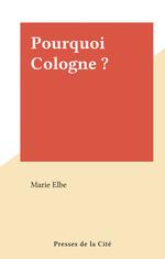 Pourquoi Cologne ?