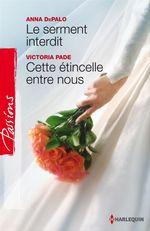 Vente EBooks : Le serment interdit - Cette étincelle entre nous  - Victoria Pade - Anna DePalo