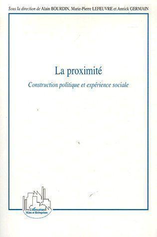 La proximité ; construction politique et expérience sociale