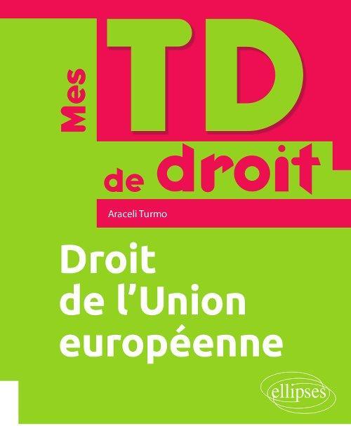 Mes TD de droit ; droit de l'Union européenne