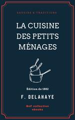 Vente Livre Numérique : La Cuisine des petits ménages  - F. Delahaye