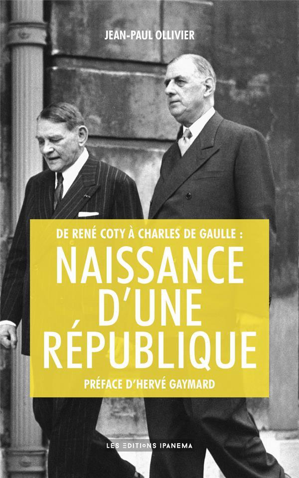 De René Coty à Charles de Gaulle ; naissance d'une République