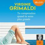 Vente livre : AudioBook : Tu comprendras quand tu seras plus grande  - Virginie Grimaldi